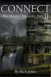 Connect - The Mason Chronicles, Part 2: A Sci Fi Post Apocalyptic Adventure Series