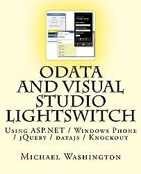OData And Visual Studio LightSwitch Using ASP.NET / Windows Phone / jQuery / datajs / Knockout (Volume 1)