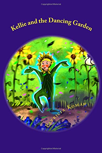 Download Kellie and the Dancing Garden PDF