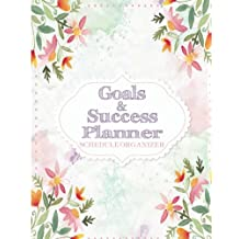 Goals & Success Planner: Schedule Organizer: Calendar planner 8.5x11 Inch Creating Your Dream Life Make Your Life Better Goals & Success & Passion Planner