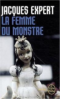 La femme du monstre, Expert, Jacques