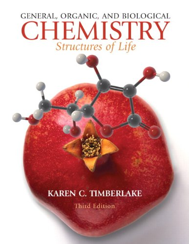 General, Organic, And Biological Chemistry: Structures Of Life (3rd Edition)
