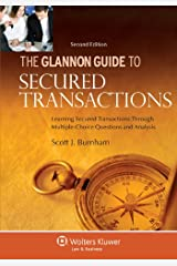 Glannon Guide to Secured Transactions: Learning Secured Transactions Through Multiple-Choice Questions and Analysis, Second Edition (Glannon Guides) Kindle Edition