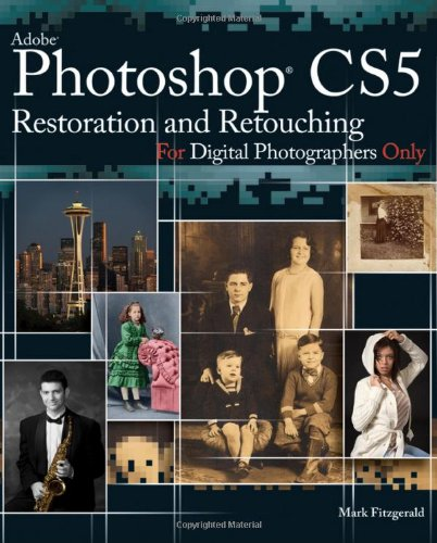 - Photoshop CS5 Restoration and Retouching For Digital Photographers Only