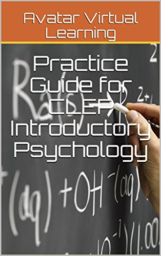 Practice Guide for CLEP Introductory Psychology (Practice Guides for CLEP Exams Book 3)