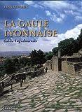 La province romaine Gaule lyonnaise (Gallia Lugudunensis) : Du Lyonnais au Finistère