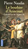 Cycle de Gui de Clairbois, tome 9 : Le bourbier d'Azincourt par Naudin