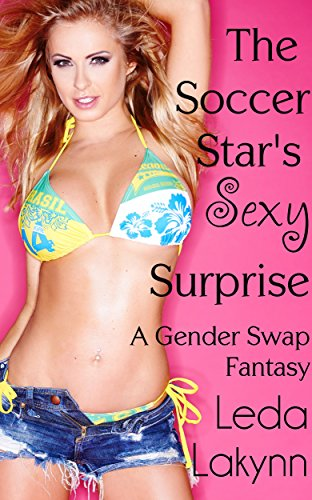 The Soccer Star's Sexy Surprise: A Gender Swap Fantasy (Men Learn the Hard Way Book 4) Sexy Star Football