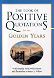 The Book of Positive Quotations for Our Golden Years, Pat Corrick Hinton, 1577491718