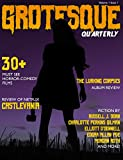 Grotesque: Volume 1 Issue 1 (Grotesque Quarterly Magazine)
