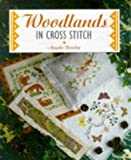 img - for Woodlands in Cross Stitch by Angela Beazley (1999-03-04) book / textbook / text book
