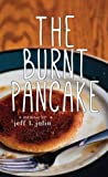 The Burnt Pancake, Jeff Jolin, 1491061529