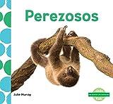 Perezosos (Sloths) (Spanish Version) (Me gustan los animales!/I Like Animals!) (Spanish Edition)