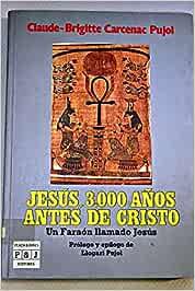 JESUS 3000 AÑOS ANTES DE CRISTO. Un Faraon llamado Jesus.: Amazon ...