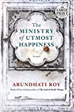The Ministry of Utmost Happiness: A novel (Random House Large Print)