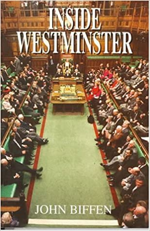 Inside Westminster: Behind the Scenes at the House of Commons by John Biffen (1997-03-01)