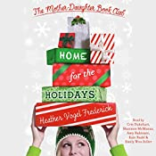 Home for the Holidays: Mother-Daughter Book Club Series, Book 5 | Heather Vogel Frederick