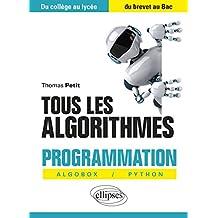 Tous les Algorithmes: Programmation Avec Algobox et Python