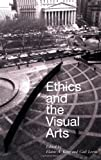 img - for Ethics And the Visual Arts book / textbook / text book
