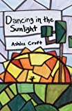 Dancing in the Sunlight, Ashlee Craft, 1481189824