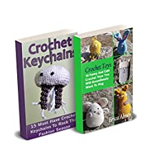 Cute Crocheting: 25 Adorable Crochet Toys And Keychains
