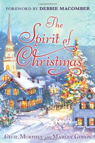 Read Online The Spirit of Christmas: With a Foreword by Debbie Macomber PDF