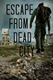 Escape from Dead City, John McCuaig, 1479186058