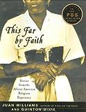 This Far by Faith, Juan Williams and Quinton H. Dixie, 0060188634