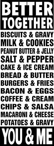 Better Together (Biscuits & Gravy) (Salt & Pepper) (Bread & Butter) (Chips & Salsa) Etc... - Wall Vinyl Decal Sign - 10 X 24 Inches
