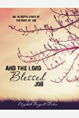 And the Lord Blessed Job: An In-depth Study of Job Paperback
