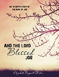And the Lord Blessed Job: An In-depth Study of Job