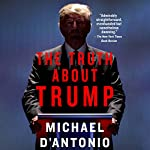 The Truth About Trump | Michael D'Antonio