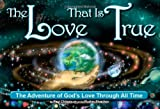 The Love That Is True, Paul Chilson, 0982979355