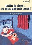 Enfin je dors... et mes parents aussi 2e édition