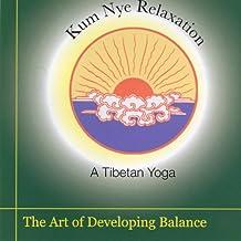 Kum Nye Relaxation: The Art of Developing Balance