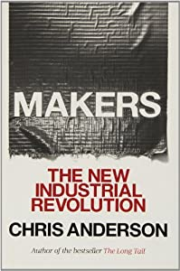 Makers: The New Industrial Revolution by Anderson Chris (2012-10-02) Hardcover