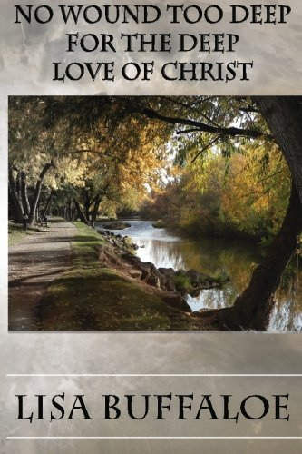 No Wound Too Deep For The Deep Love Of Christ pdf