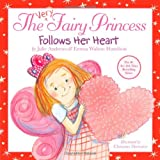 The Very Fairy Princess Follows Her Heart, Julie Andrews and Emma Walton Hamilton, 0316185590