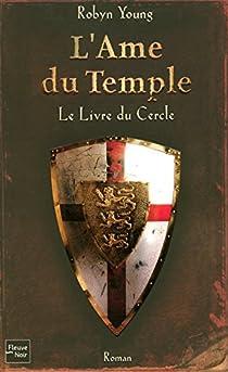 L'Ame du Temple, Tome 1 : Le Livre du Cercle par Young