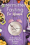 Intermittent Fasting For Women: An Amazing Life