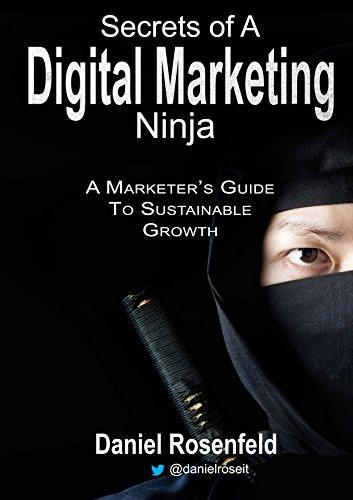 Secrets Of A Digital Marketing Ninja: A Marketer