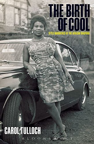 Search : The Birth of Cool: Style Narratives of the African Diaspora (Materializing Culture (Paperback))