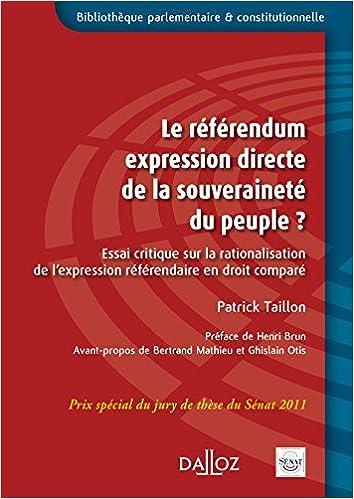 Livre gratuits en ligne Le référendum expression directe de la souveraineté du peuple ?: Essai critique sur la rationalisation de l¿expression référendaire en droit comparé pdf