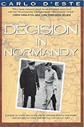 Decision in Normandy: The Unwritten Story of Montgomery and the Allied Campaign