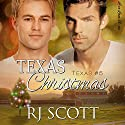 Texas Christmas Audiobook by RJ Scott Narrated by Sean Crisden