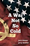 img - for A War Not So Cold book / textbook / text book