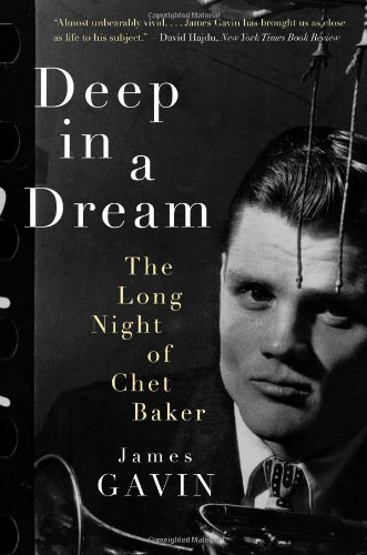 - Deep in a Dream: The Long Night of Chet Baker