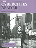 The Cybercities Reader, , 0415279569