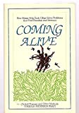 img - for Coming alive: How mates help each other solve problems and find freedom and intimacy : Gestalt therapy and other methods book / textbook / text book