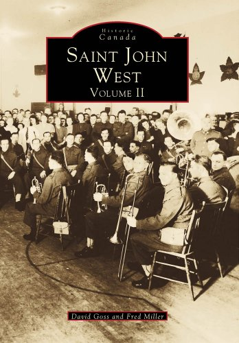 Saint John New Brunswick Canada - Saint John West, New Brunswick Volume II